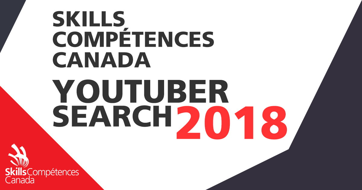 SKILLS CANADA YOUTUBER SEARCH 2018
