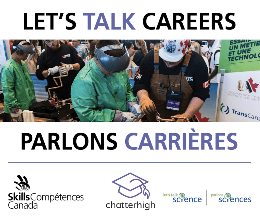 ENGAGING THE FUTURE TOGETHER: SKILLS/COMPÉTENCES CANADA PARTNERS WITH CHATTERHIGH AND LET'S TALK SCIENCE FOR LET'S TALK CAREERS COMPETITION